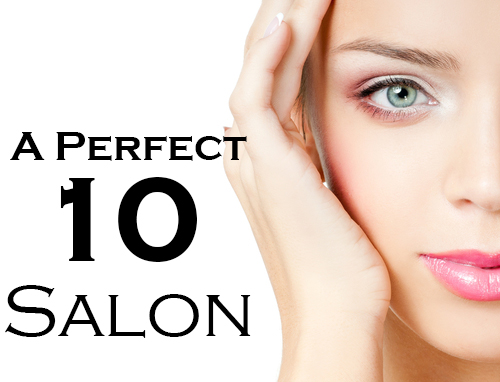A Perfect 10 Salon in Encino Specializing in Skin, Facials, Nails, waxing and all your beauty needs